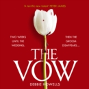 The Vow: From the bestselling author comes a gripping new thriller fiction read for 2020 - guaranteed to keep you up all night! - eAudiobook