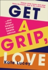 Get a Grip, Love - Book