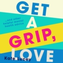 Get a Grip, Love - eAudiobook