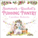 Summer at Rachel's Pudding Pantry: The perfect romance to escape with for summer 2020 (Pudding Pantry, Book 3) - eAudiobook