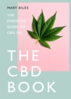 THE CBD BOOK : The Essential Guide to Cbd Oil - Book