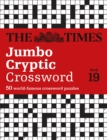The Times Jumbo Cryptic Crossword Book 19 : The World's Most Challenging Cryptic Crossword - Book