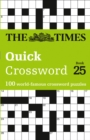 The Times Quick Crossword Book 25 : 100 General Knowledge Puzzles from the Times 2 - Book