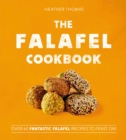The Falafel Cookbook : Over 60 Fantastic Falafel Recipes to Feast on! - Book