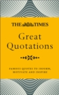 The Times Great Quotations : Famous Quotes to Inform, Motivate and Inspire - Book