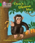 Don't Blame Me! : Band 05/Green - Book