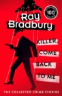 Killer, Come Back To Me - eBook