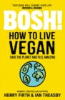 BOSH! How to Live Vegan - Book