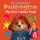 The Adventures of Paddington: My First Colours (Paddington TV) - eBook