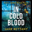 In Cold Blood: A gripping murder mystery novel perfect for all crime thriller fans! - eAudiobook