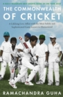 The Commonwealth of Cricket: A Lifelong Love Affair with the Most Subtle and Sophisticated Game Known to Humankind - eBook
