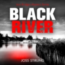 Black River: An absolutely gripping new crime thriller filled with shocking twists you won't see coming (A Jess Bridges Mystery, Book 1) - eAudiobook