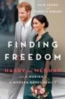 Finding Freedom : Harry and Meghan and the Making of a Modern Royal Family - Book