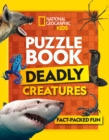 Puzzle Book Deadly Creatures : Brain-Tickling Quizzes, Sudokus, Crosswords and Wordsearches - Book