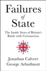 Failures of State : The Inside Story of Britain's Battle with Coronavirus - Book