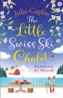 The Little Swiss Ski Chalet (Romantic Escapes, Book 7) - eBook