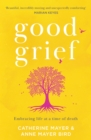 Good Grief: Embracing life at a time of death - eBook