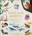 Save Our Species: Endangered Animals and How You Can Save Them - eBook