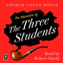 The Adventure of the Three Students : A Sherlock Holmes Adventure - eAudiobook