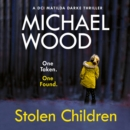 Stolen Children (DCI Matilda Darke Thriller, Book 6) - eAudiobook