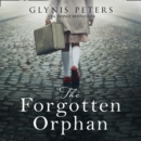 The Forgotten Orphan: The heartbreaking and gripping World War 2 historical novel - eAudiobook