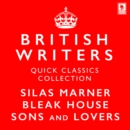 Quick Classics Collection: British Writers : Silas Marner, Sons and Lovers, Bleak House - eAudiobook