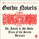 Quick Classics Collection: Gothic: Turn of the Screw, Dracula, The Strange Case of Dr Jekyll & Mr Hyde (Argo Classics) - eAudiobook