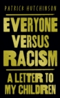 Everyone Versus Racism : A Letter to My Children - Book