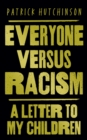 Everyone Versus Racism: A Letter to My Children - eBook