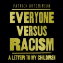 Everyone Versus Racism : A Letter to My Children - eAudiobook