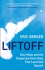 Liftoff : Elon Musk and the Desperate Early Days That Launched Spacex - Book