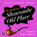 The Adventure Of Shoscombe Old Place - eAudiobook