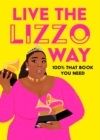 Live the Lizzo Way : 100% That Book You Need - Book