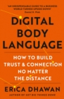 Digital Body Language : How to Build Trust and Connection, No Matter the Distance - Book