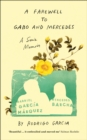 A Farewell to Gabo and Mercedes : A Son's Memoir of Gabriel Garc a Marquez and Mercedes Barcha - Book