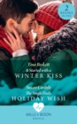 It Started With A Winter Kiss / The Single Dad's Holiday Wish: It Started with a Winter Kiss / The Single Dad's Holiday Wish (Mills & Boon Medical) - eBook