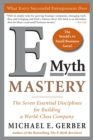 E-Myth Mastery : The Seven Essential Disciplines for Building a World-Class Company - Book