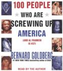 100 People Who are Screwing Up America : And Al Franken is #37 - eAudiobook