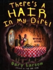 There's a Hair in My Dirt! : A Worm's Story - Book