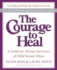 The Courage to Heal 4e : A Guide for Women Survivors of Child Sexual Abuse 20th Anniversary Edition - Book