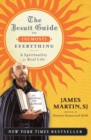 The Jesuit Guide to (Almost) Everything : A Spirituality for Real Life - Book