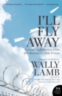 I'll Fly Away : Further Testimonies from the Women of York Prison - Book