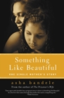 Something Like Beautiful : One Single Mother's Story - Book