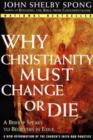 Why Christianity Must Change or Die : A Bishop Speaks to Believers In Exile - eBook