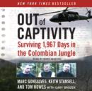 Out of Captivity : Surviving 1,967 Days in the Colombian Jungle - eAudiobook
