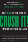 Crush It! : Why NOW Is the Time to Cash In on Your Passion - eBook