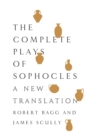 The Complete Plays of Sophocles : A New Translation - Book
