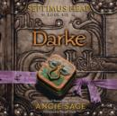 Septimus Heap, Book Six: Darke - eAudiobook