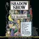 Shadow Show : All-New Stories in Celebration of Ray Bradbury - eAudiobook