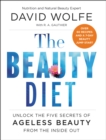 The Beauty Diet : Unlock the Five Secrets of Ageless Beauty from the Inside Out - eBook